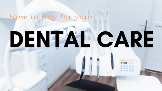 How to pay for my dental procedure?